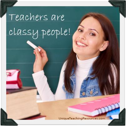 Teachers are classy people!