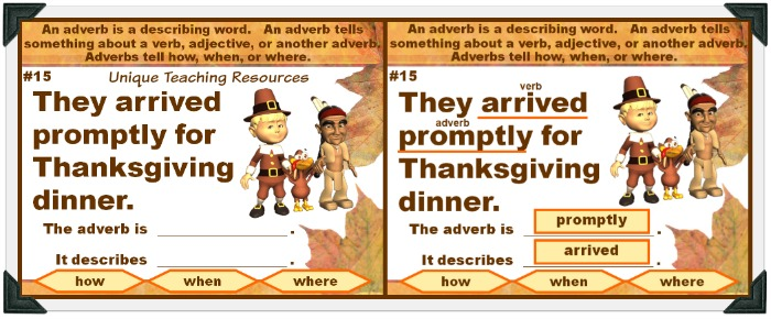 For this fun Thanksgiving powerpoint lesson, students review adverbs that describe how, when, or where.