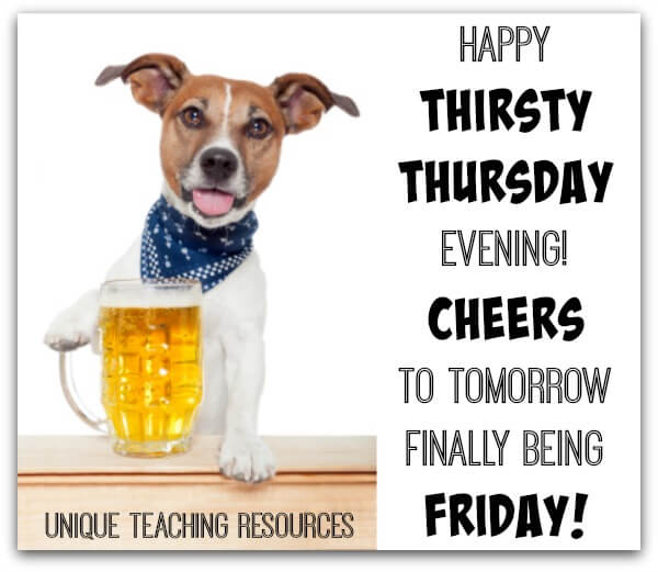 Happy Thirsty Thursday Evening!  Cheers to tomorrow finally being Friday!