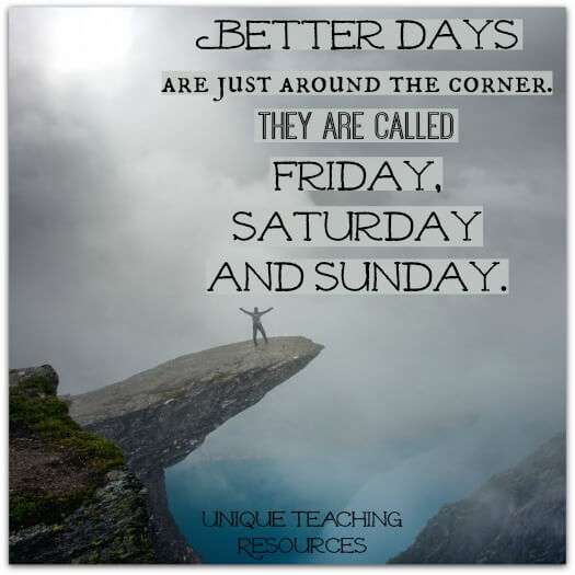 Quote About Thursday:  Better days are just around the corner.  They are called Friday, Saturday and Sunday.