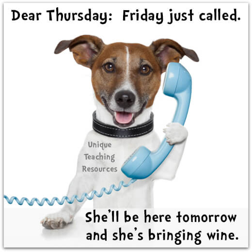 Quote:  Dear Thursday Friday just called.