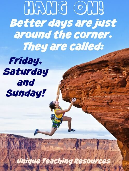 Thursday Hang On Quote: Better days are just around the corner. They are called Friday, Saturday and Sunday!