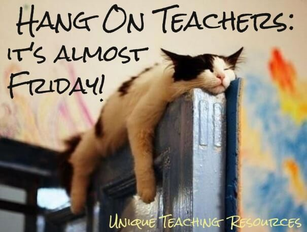Funny Thursday graphic:  Hang on teachers, it's almost Friday.