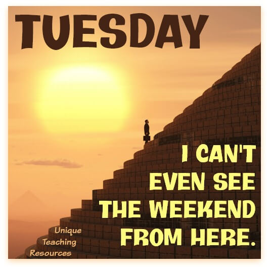 Tuesday Quote: I can't even see the weekend from here.