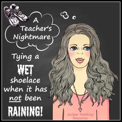 Funny teacher quote - wet shoelace