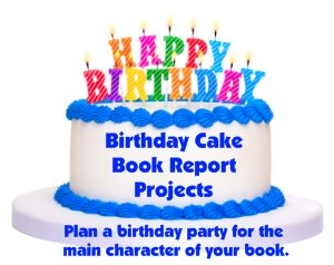 Birthday Cake Main Character Book Report Projects