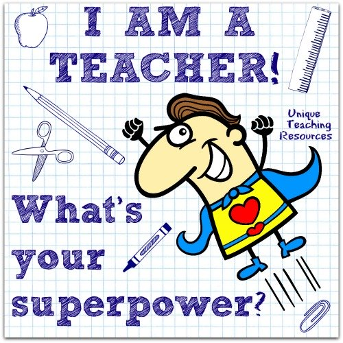 I am a teacher!  What's Your Superpower?