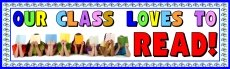 Our Class Loves To Read Bulletin Board Display Banner