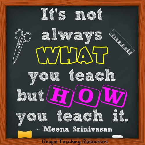 It's not always what you teach, but how you teach it. Meena Srinivasan