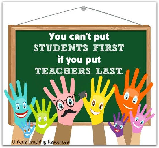 You can't put students first if you put teachers last.