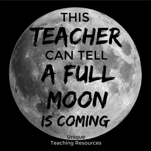 This teacher can tell a full moon is coming.  Funny Teacher Memes