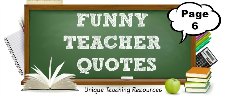 Funny teacher quotes to use for classrooms, social media, and newsletters.