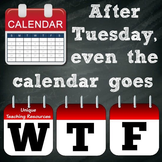Funny Quote:  After Tuesday, even the calendar goes W - T - F.