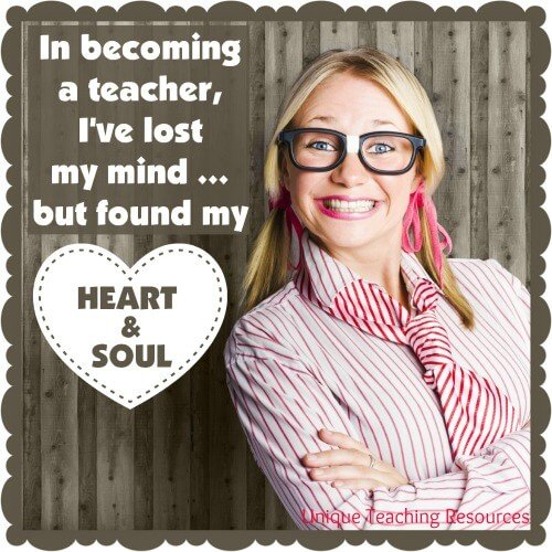 In becoming a teacher, I've lost my mind ... but found my heart and soul.