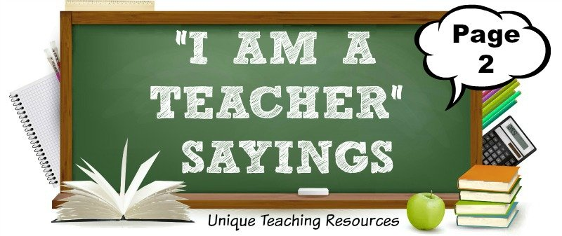 I am a Teacher Page 2:  Funny Sayings, Quotes, and Graphics