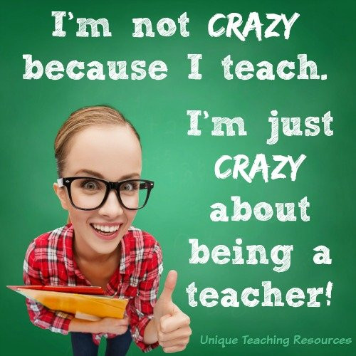 Funny Teacher Sayings Crazy About Being A Teacher