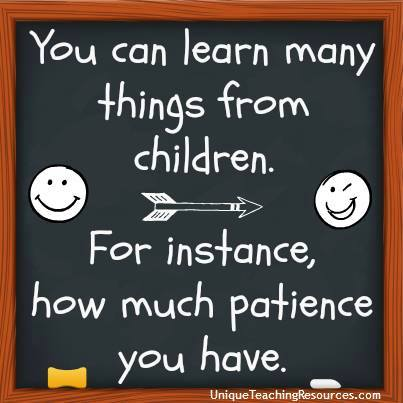 You can learn many things from children.  For instance, how much patience you have.