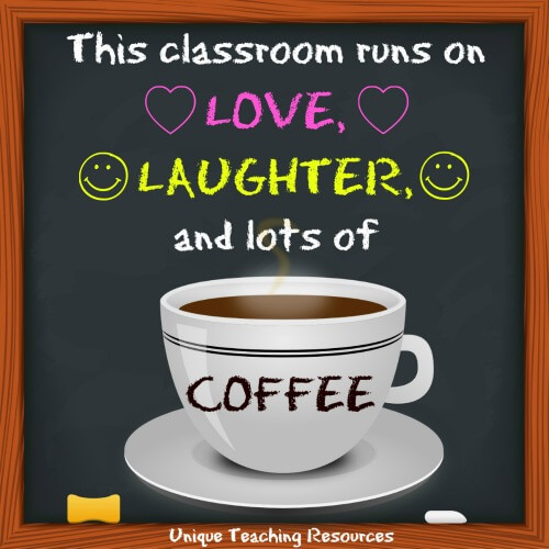 This classroom runs on love, laughter, and lots of coffee.