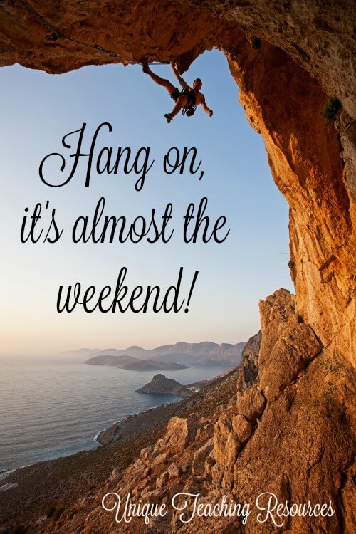 Thursday Quote:  Hang on!  It's almost the weekend.