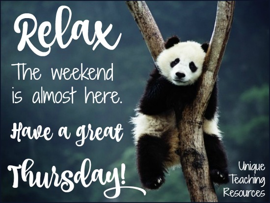 Relax.  The weekend is almost here.  Have a great Thursday.