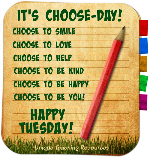 Positive and Inspirational Tuesday Choose-Day Quote