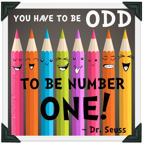You have to be odd to be number one.  Dr.  Seuss
